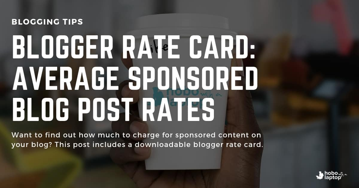 Blogger Rate Card: Average Sponsored Blog Post Rates | Hobo with a