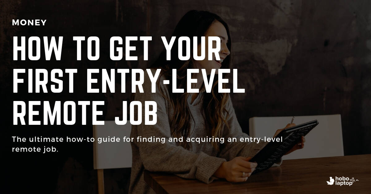 How to Get Your First Remote Entry-Level Job | Hobo with a